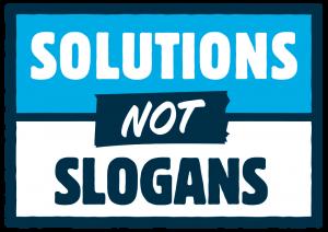 Solutions, Not Slogans
